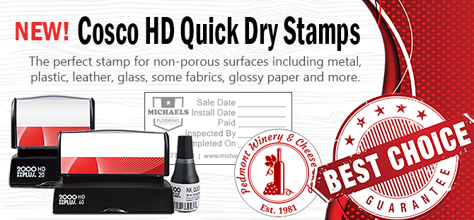 Get the best value and performance with our 2000 Plus HD Series quick dry stamps. They are easy to use and long lasting!