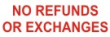 Order No Refunds/Exchanges self-inking stock message stamp at $8.88 each in your choice of 11 ink colors. Hundreds of stock messages to choose from or customize your own.  Free shipping on orders over $10!