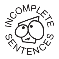 Incomplete sentences self-inking rubber stamp available in 3 sizes and 11 different ink colors. Refillable with Ideal ink. Free shipping on orders over $15.