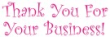 Order Thank You - Business #2 pre-inked stock stamp online. $8.88 each. Thousands of impressions. Refillable. 11 ink colors. Hundreds of stock messages to choose from or customize your own.